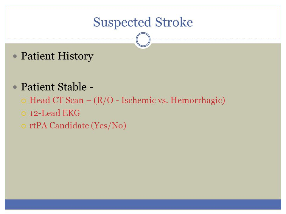 Suspected Stroke Patient History Patient Stable -