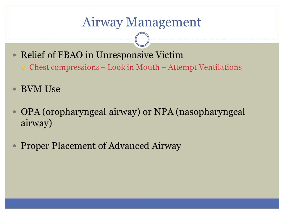 Airway Management Relief of FBAO in Unresponsive Victim BVM Use
