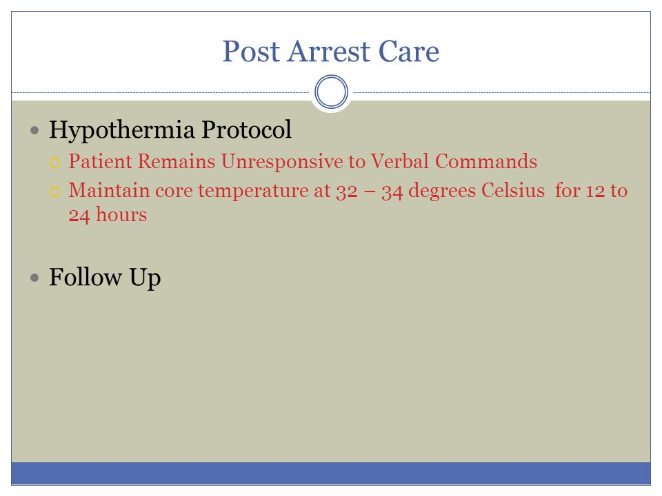 Post Arrest Care Hypothermia Protocol Follow Up