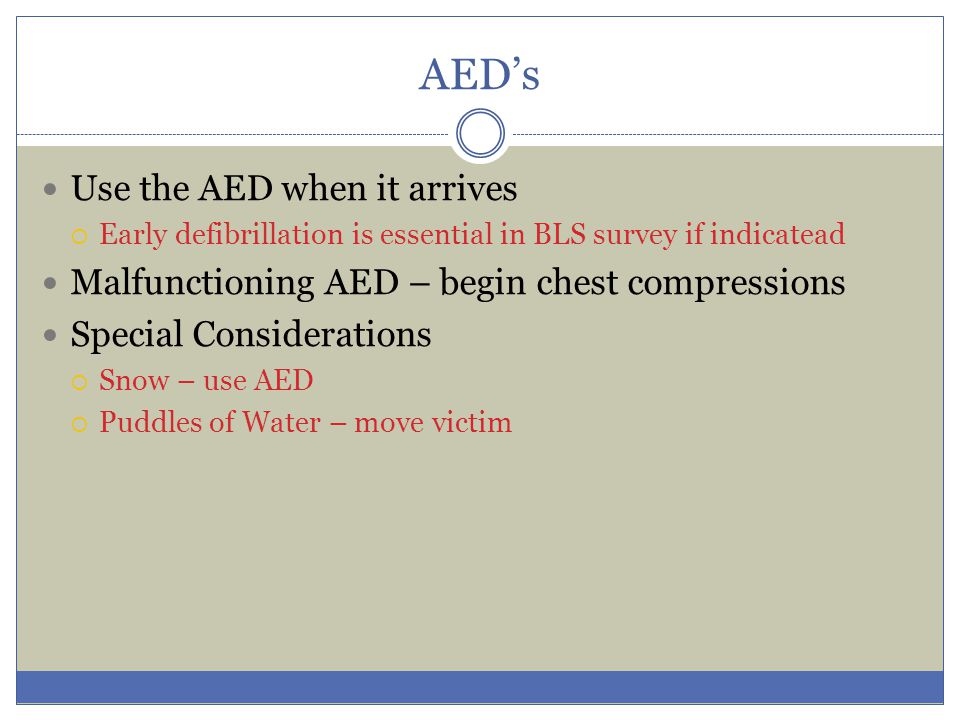 AED's Use the AED when it arrives