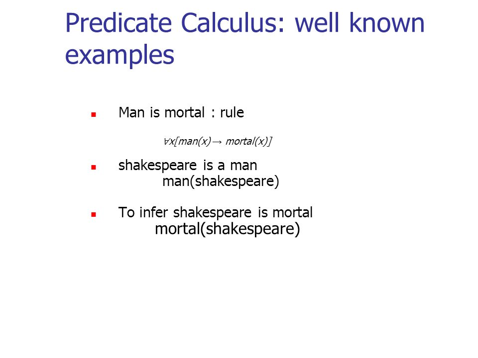 Predicate Calculus: well known examples