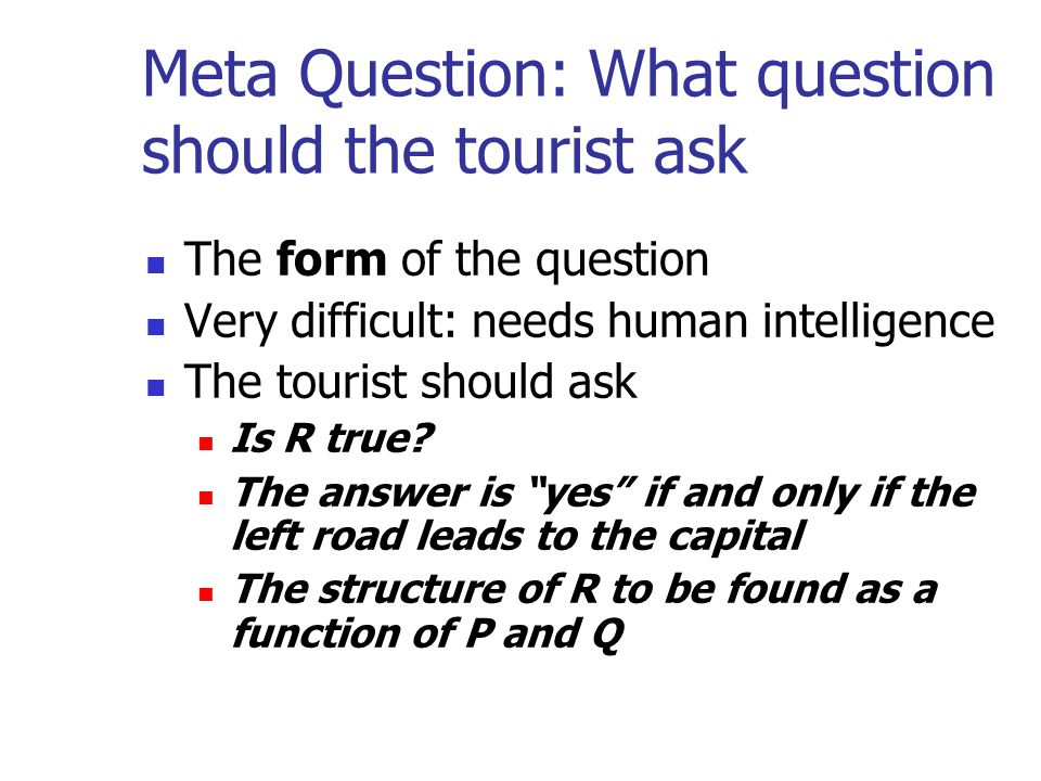 Meta Question: What question should the tourist ask