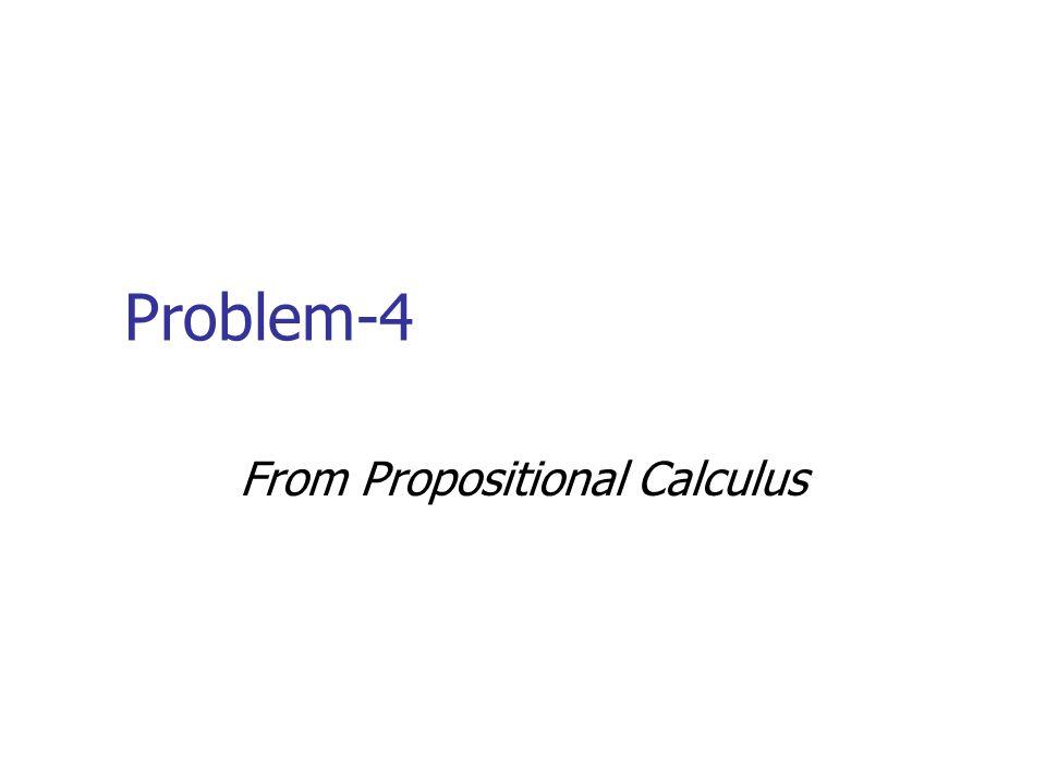 From Propositional Calculus