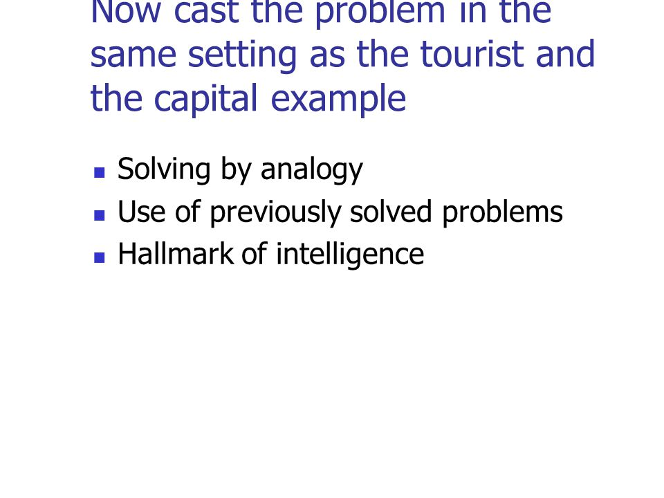 Now cast the problem in the same setting as the tourist and the capital example