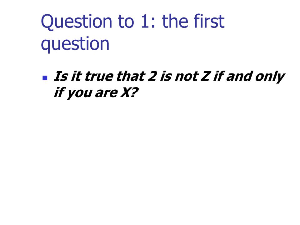 Question to 1: the first question