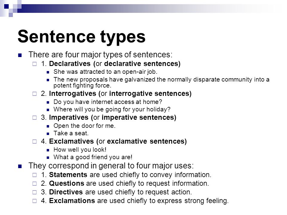 Sentence types There are four major types of sentences: