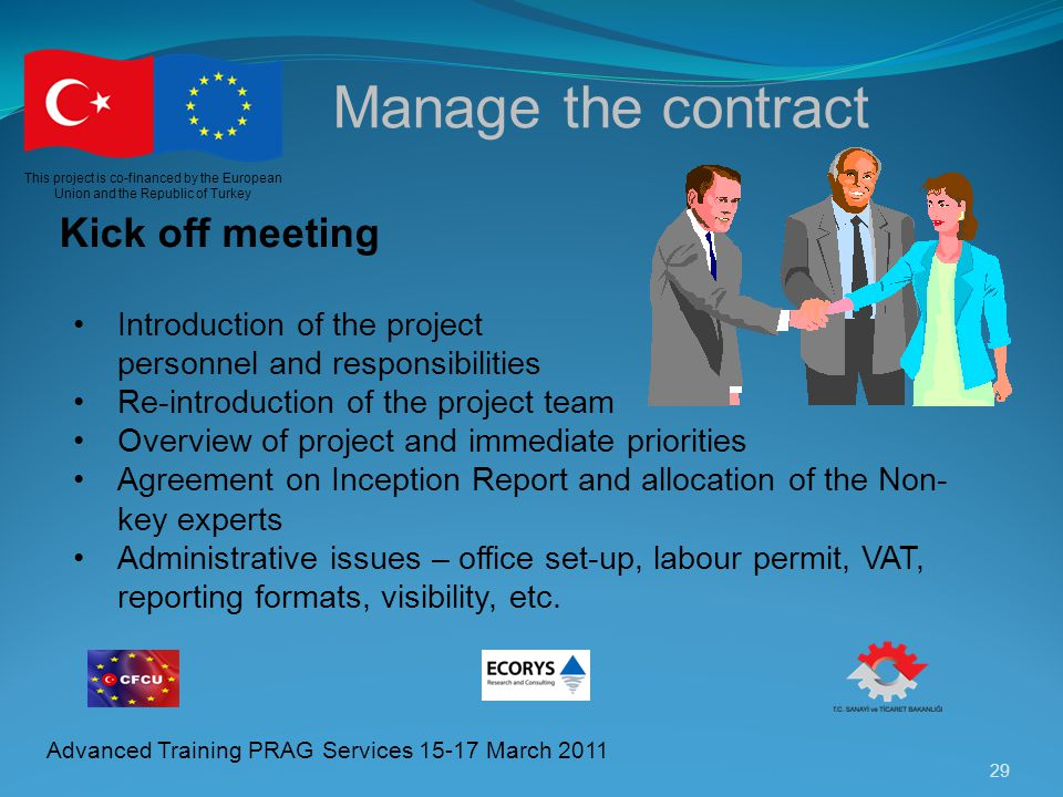 Manage the contract Kick off meeting Introduction of the project