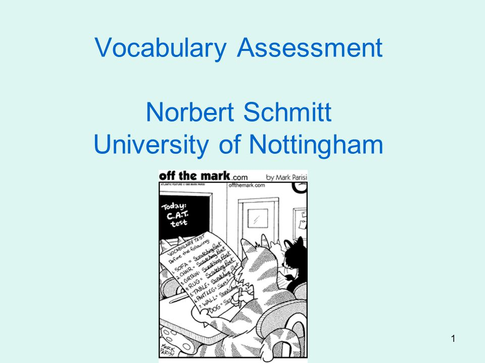 Vocabulary Assessment Norbert Schmitt University of Nottingham