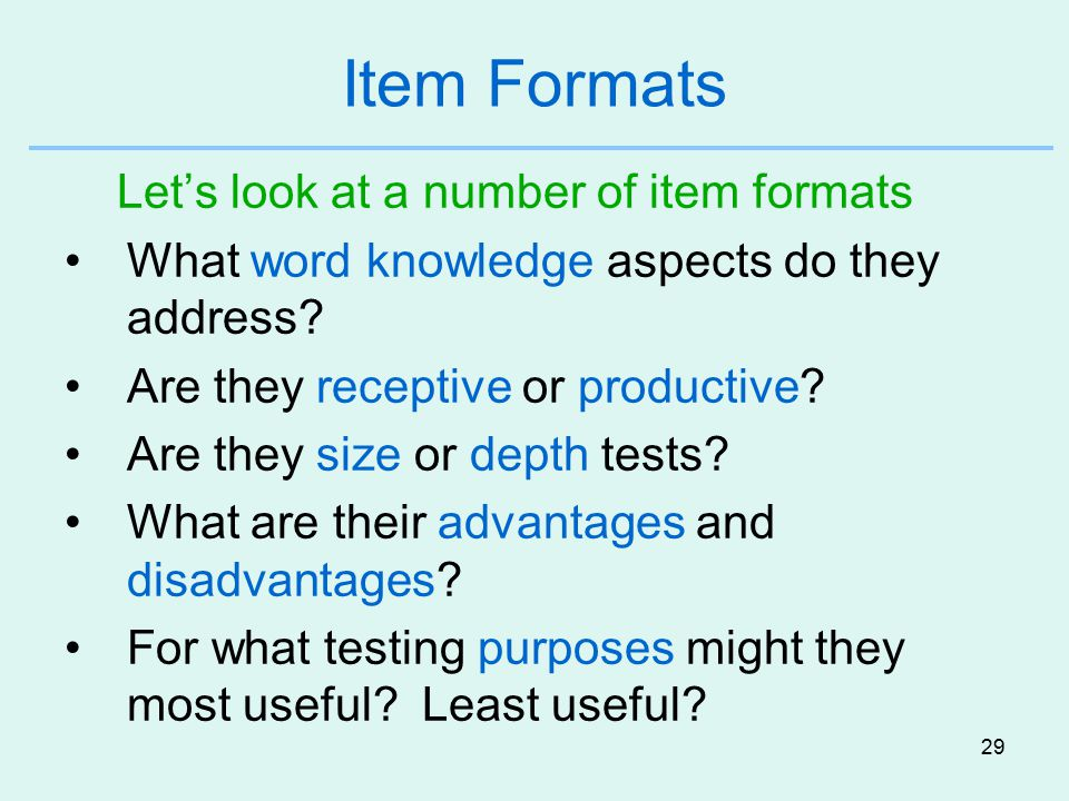 Item Formats Let's look at a number of item formats