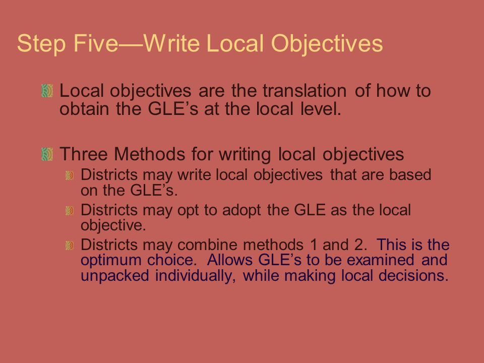 Step Five—Write Local Objectives