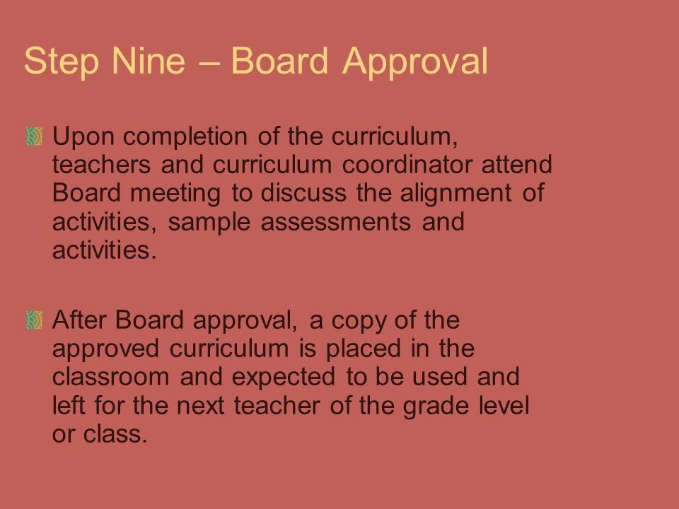 Step Nine – Board Approval