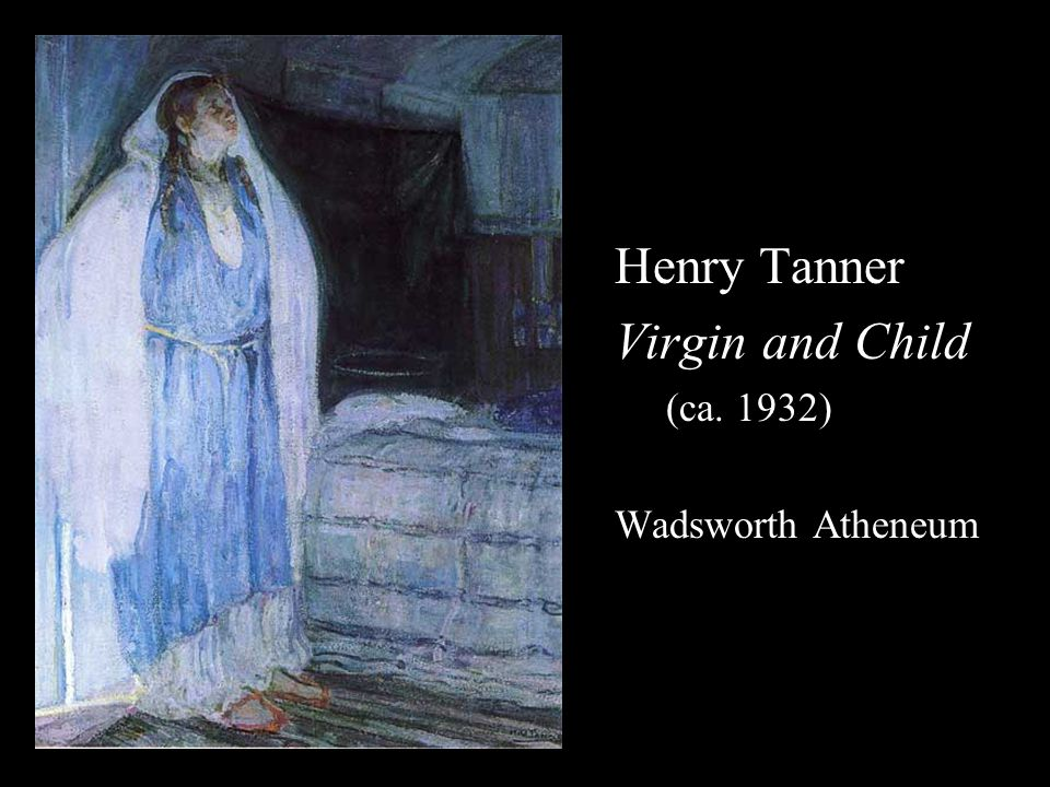 Henry Tanner Virgin and Child (ca. 1932) Wadsworth Atheneum