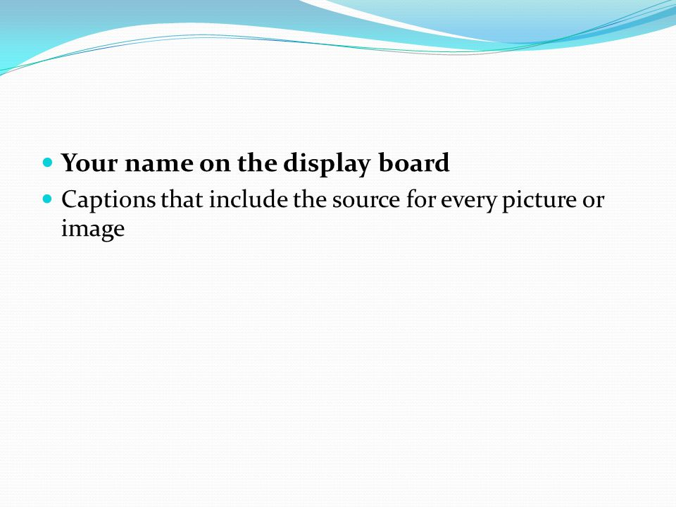 Your name on the display board