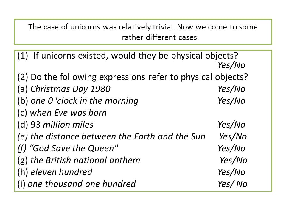 If unicorns existed, would they be physical objects Yes/No