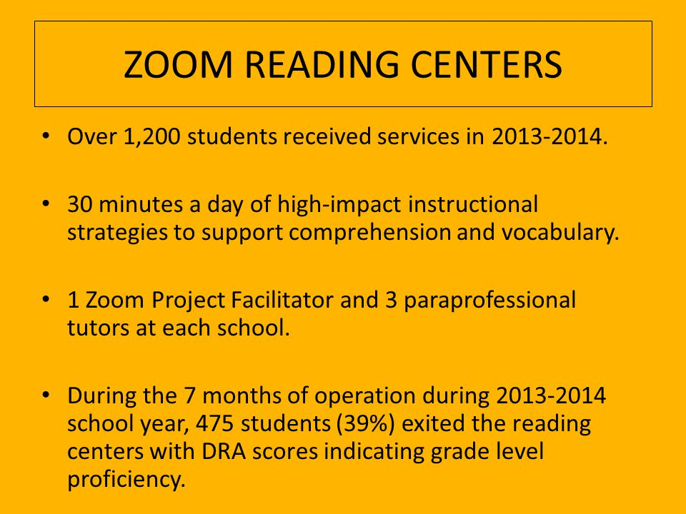 ZOOM READING CENTERS Over 1,200 students received services in 2013-2014.