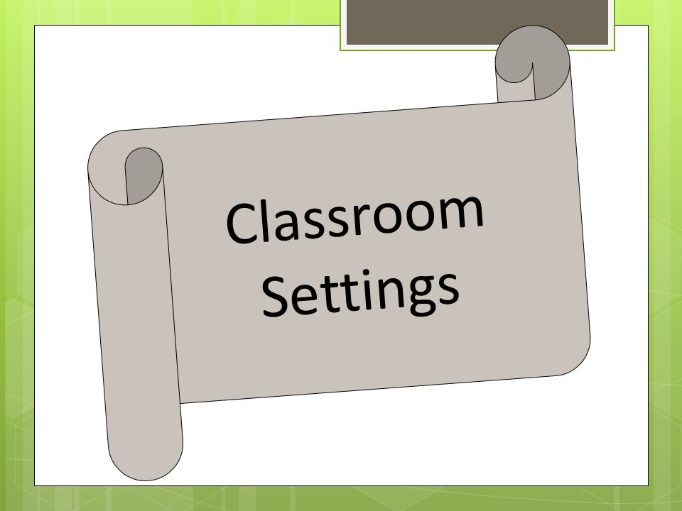 Classroom Settings