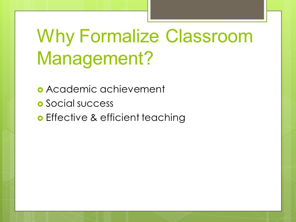 Why Formalize Classroom Management