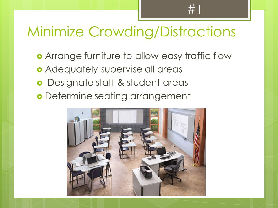 Minimize Crowding/Distractions