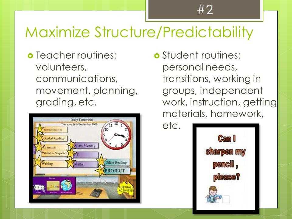 Maximize Structure/Predictability
