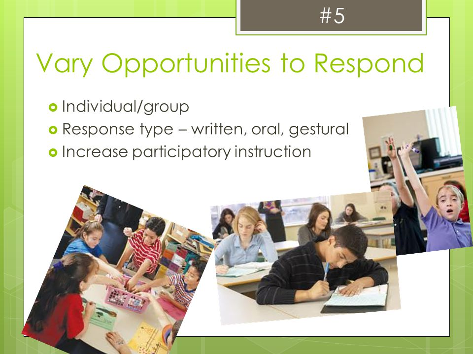 Vary Opportunities to Respond