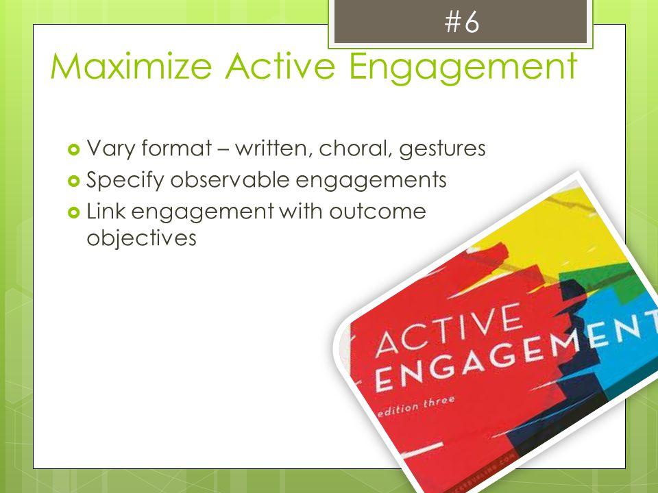 Maximize Active Engagement