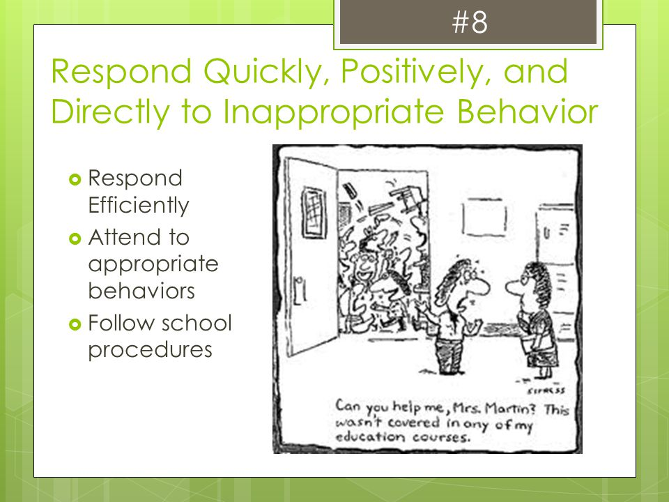 Respond Quickly, Positively, and Directly to Inappropriate Behavior