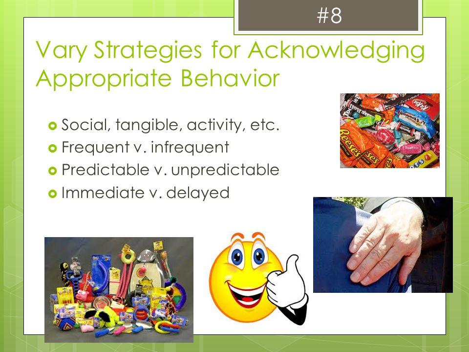 Vary Strategies for Acknowledging Appropriate Behavior