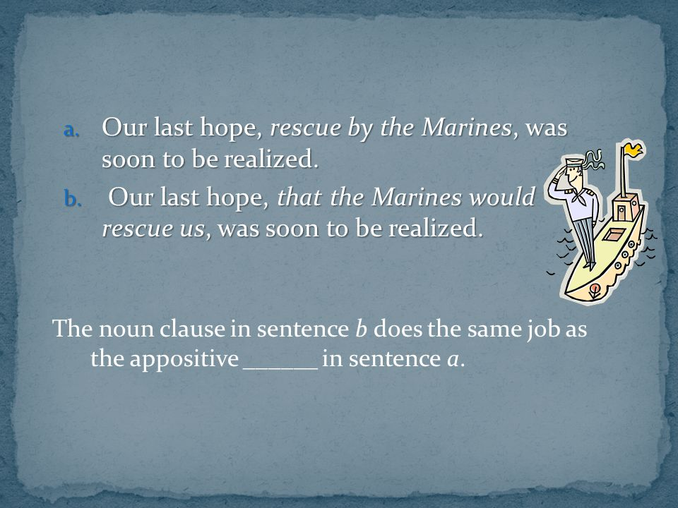 Our last hope, rescue by the Marines, was soon to be realized.