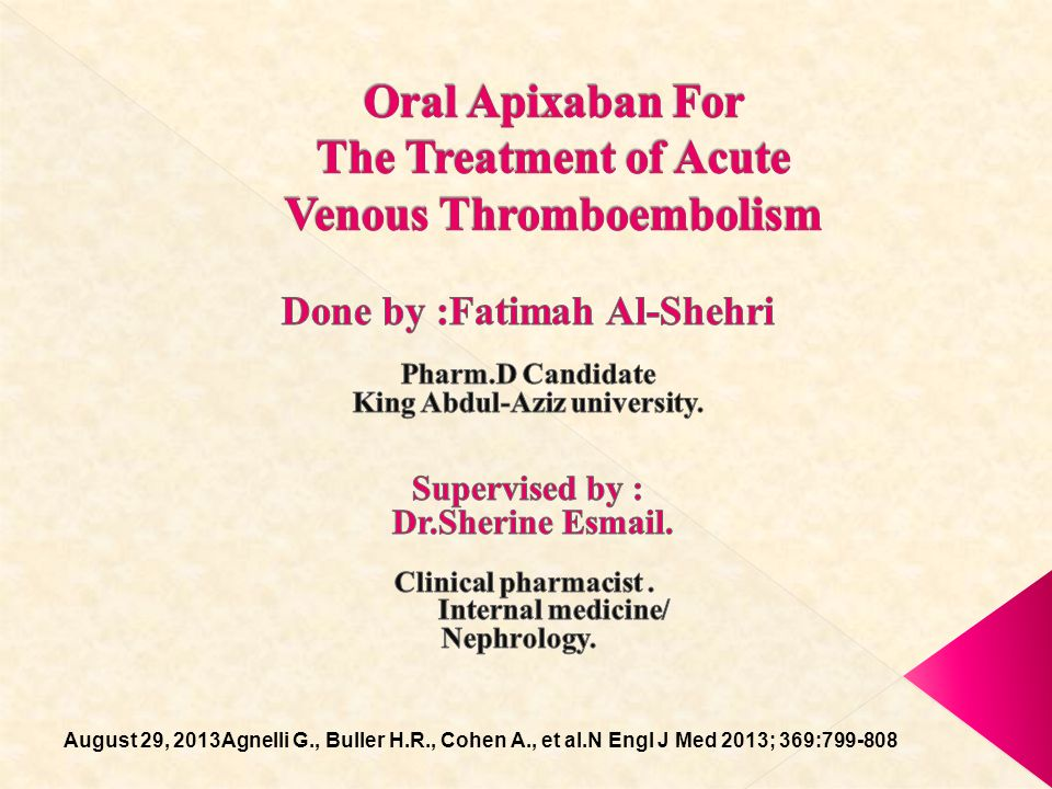 Oral Apixaban For The Treatment of Acute Venous Thromboembolism