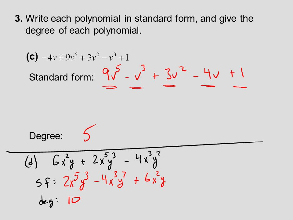 3. Write each polynomial in standard form, and give the