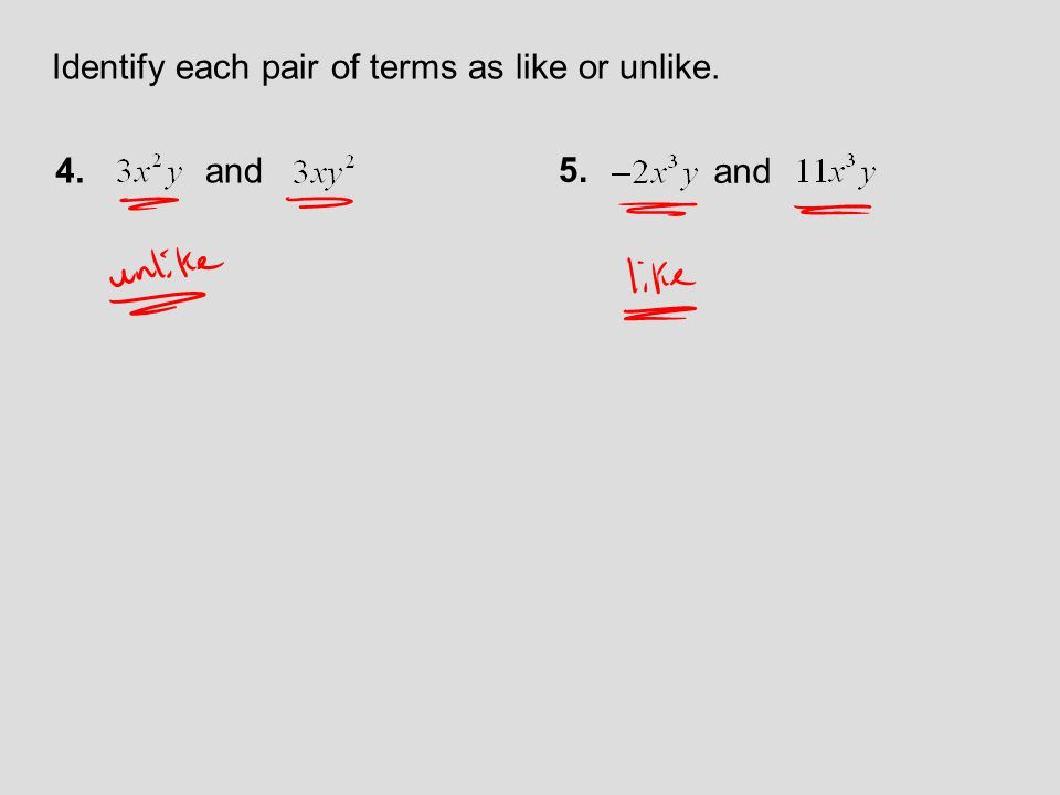 Identify each pair of terms as like or unlike.