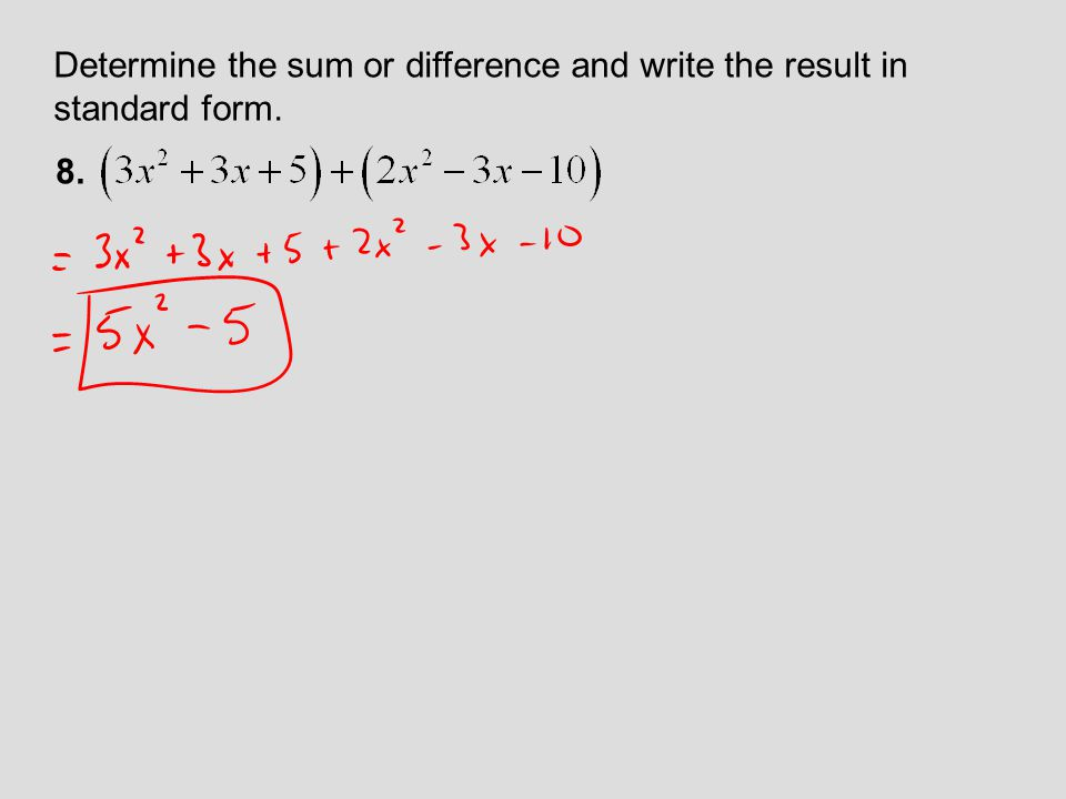 Determine the sum or difference and write the result in standard form.