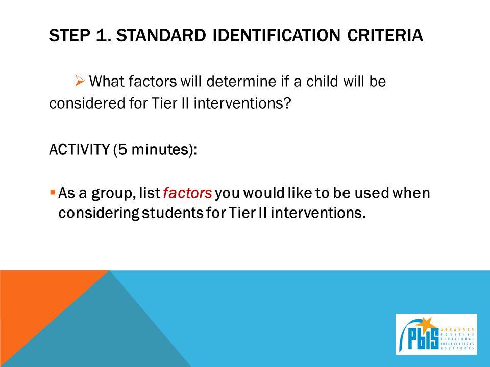 Step 1. Standard Identification Criteria