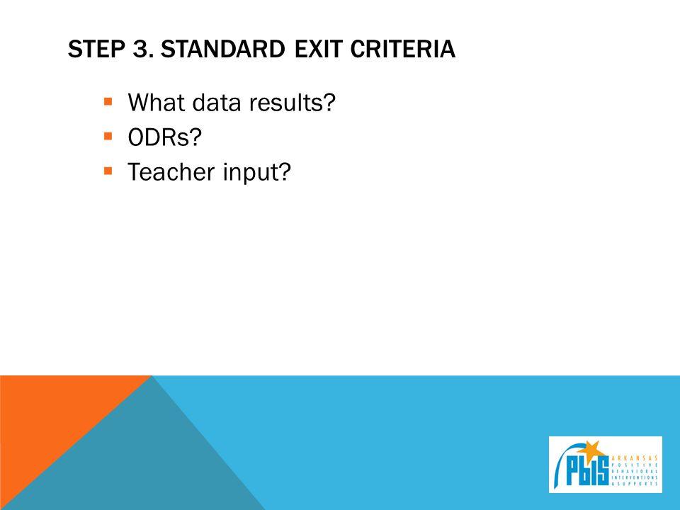 Step 3. Standard Exit Criteria