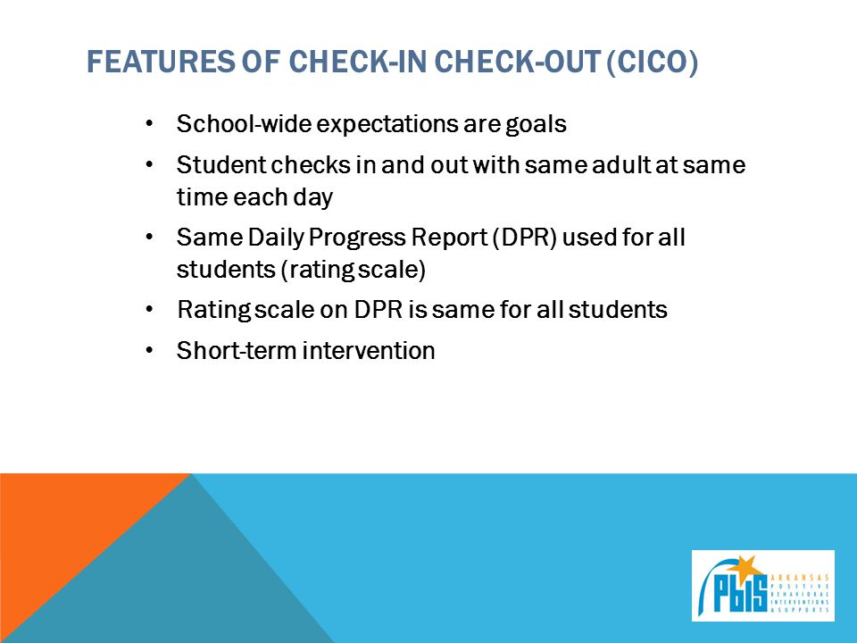 Features of Check-in Check-out (CICO)