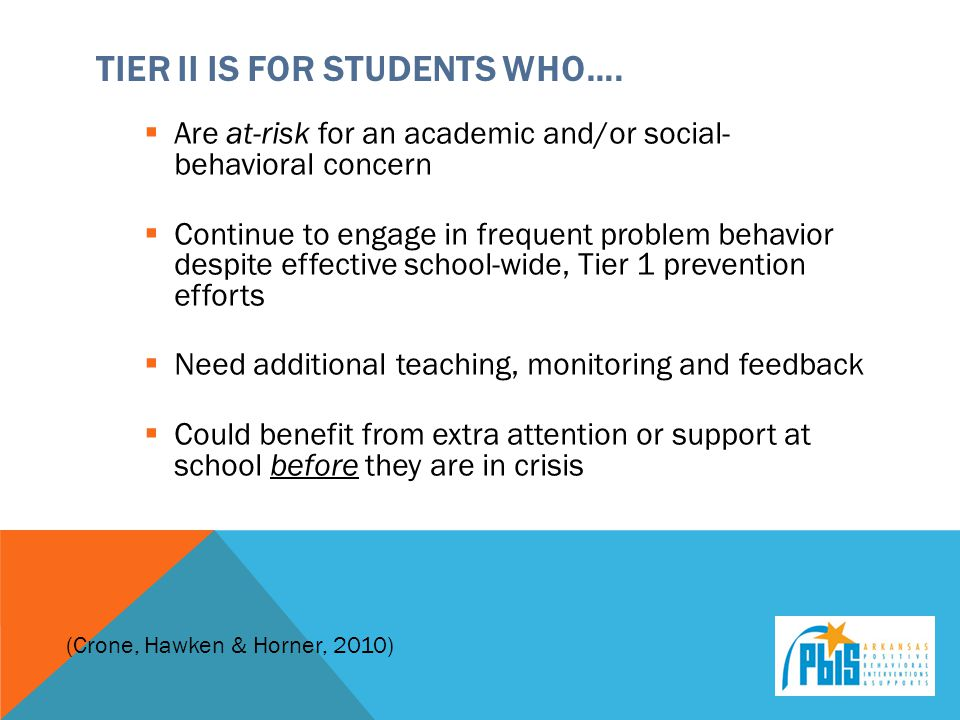 Tier ii is for students who….