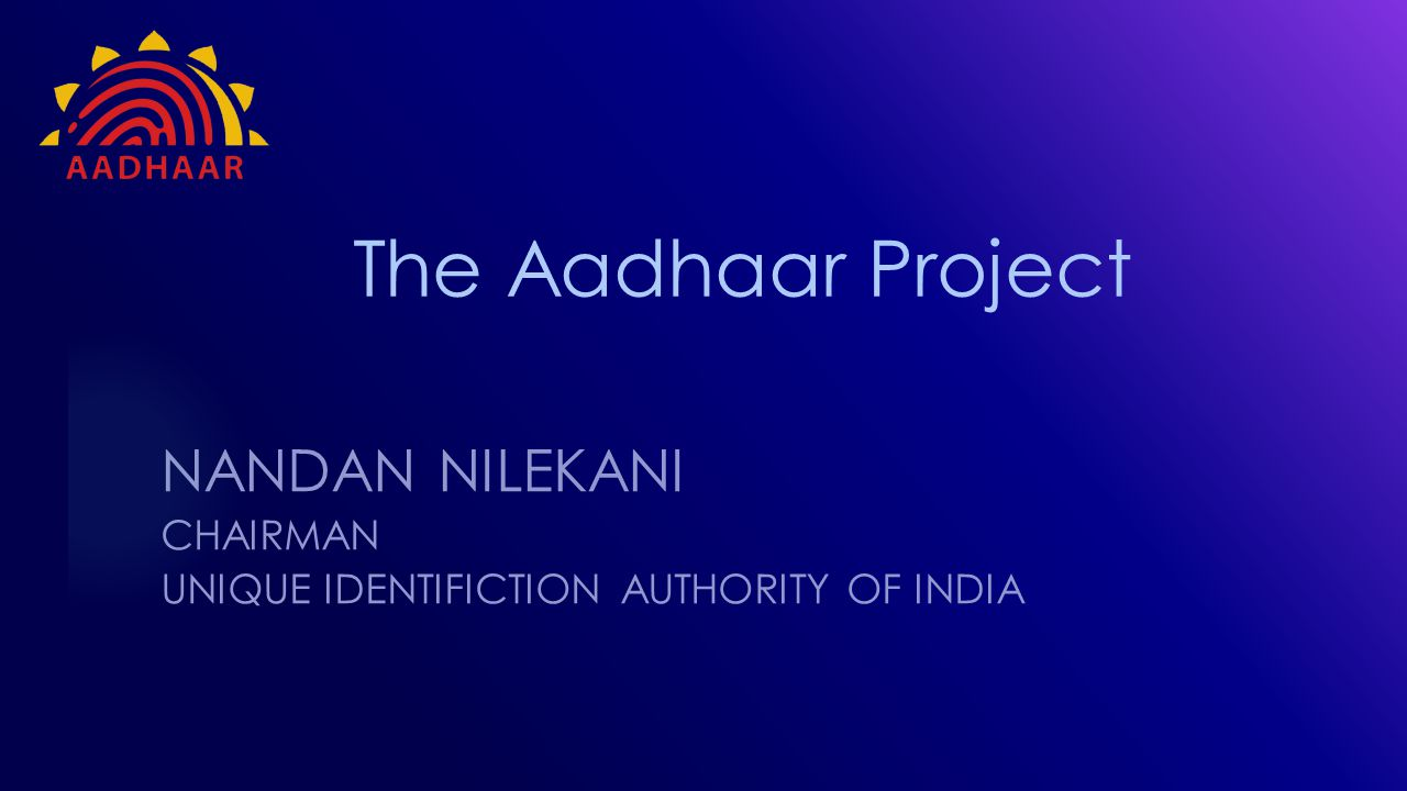 NANDAN NILEKANI CHAIRMAN UNIQUE IDENTIFICTION Authority of India