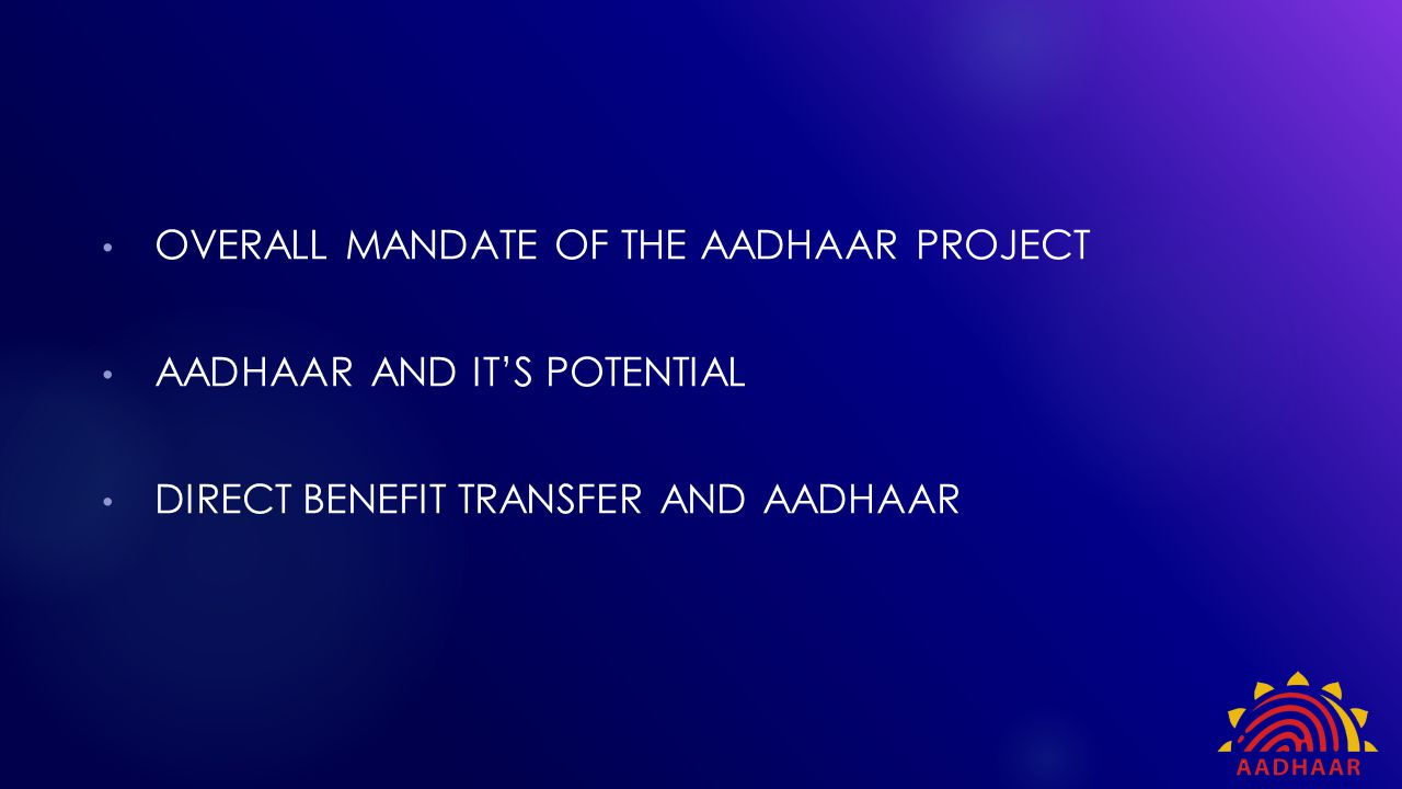 Overall mandate of the Aadhaar Project