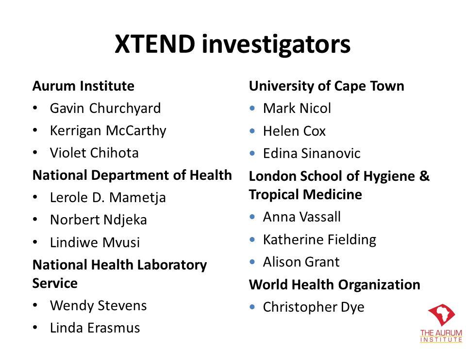 XTEND investigators Aurum Institute Gavin Churchyard Kerrigan McCarthy