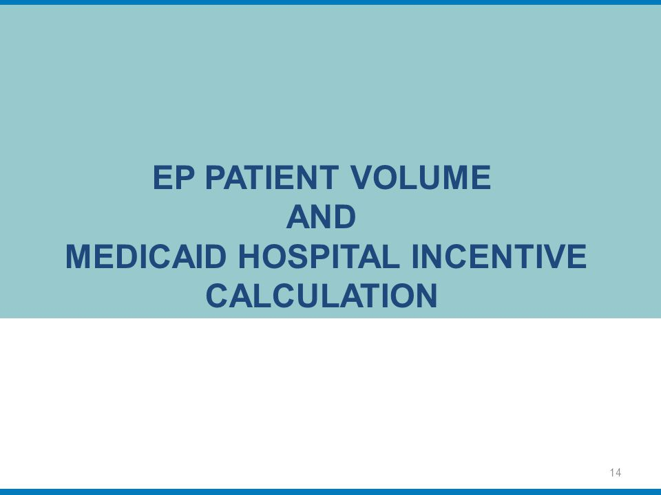 EP Patient Volume and Medicaid Hospital Incentive calculation
