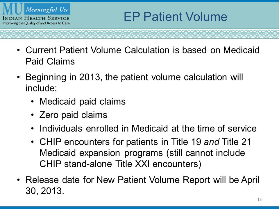 EP Patient Volume Current Patient Volume Calculation is based on Medicaid Paid Claims.