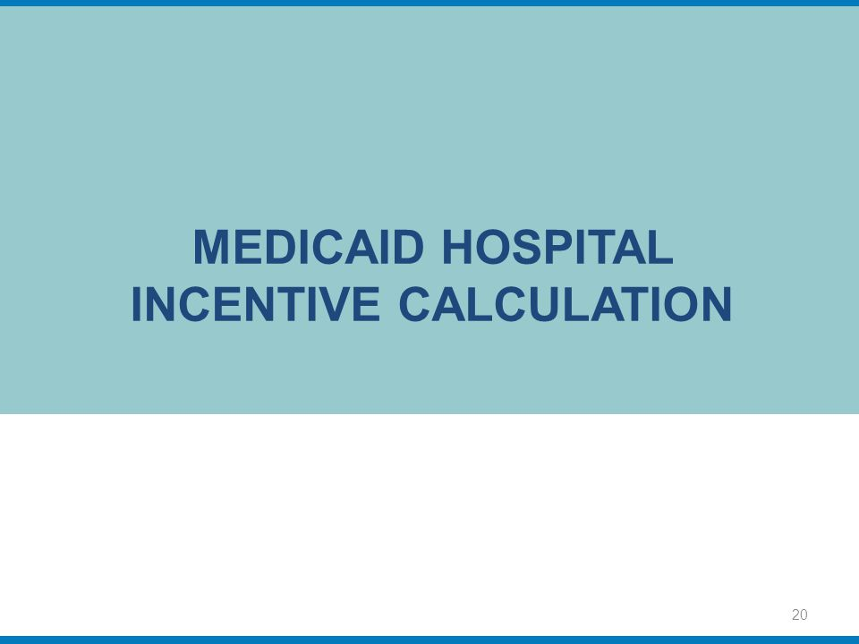 Medicaid Hospital incentive calculation