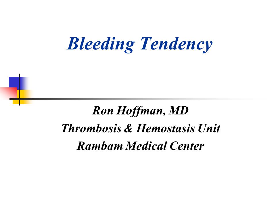Ron Hoffman, MD Thrombosis & Hemostasis Unit Rambam Medical Center