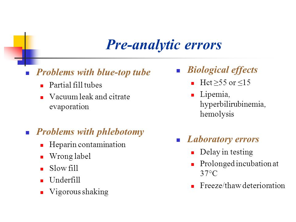 Pre-analytic errors Biological effects Problems with blue-top tube
