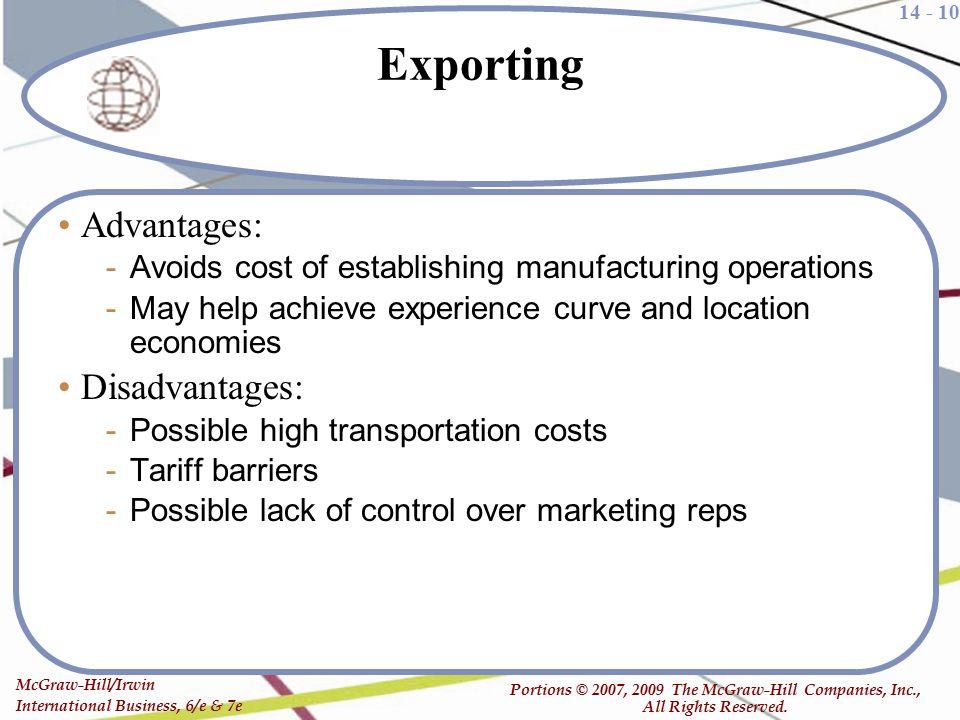 Exporting Advantages: Disadvantages: