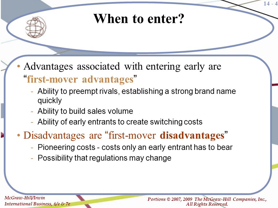 When to enter Advantages associated with entering early are first-mover advantages