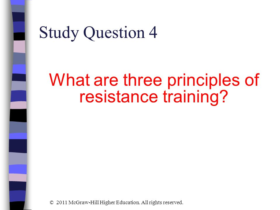 What are three principles of resistance training
