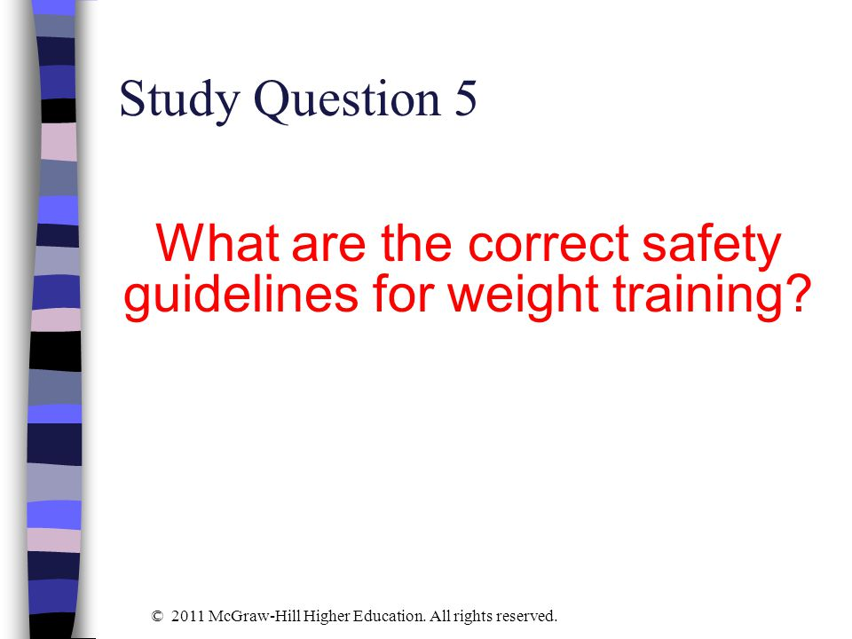 What are the correct safety guidelines for weight training