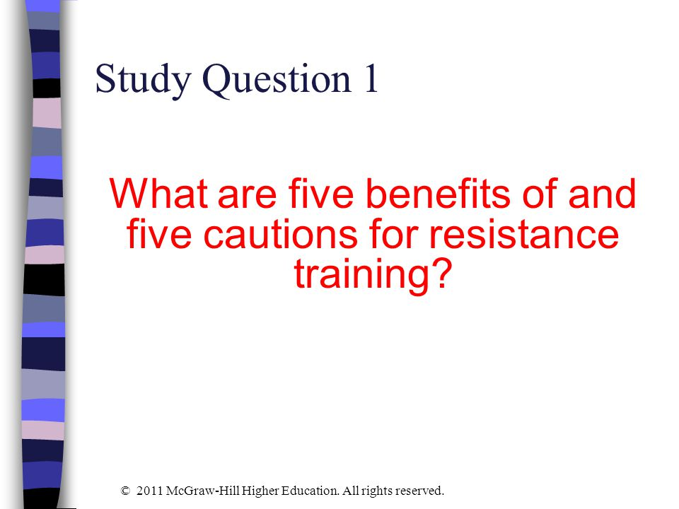 What are five benefits of and five cautions for resistance training