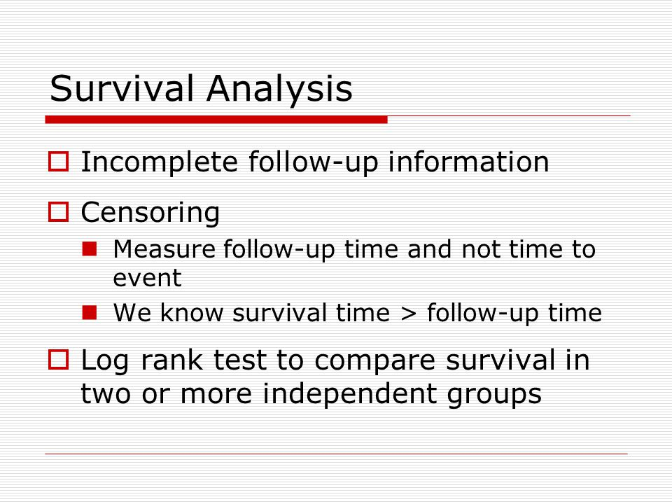 Survival Analysis Incomplete follow-up information Censoring